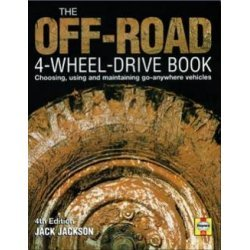 The Off Road 4 Wheel Drive Book door Jack Jackson Choosing, using and maintaining go anywhere vehicles