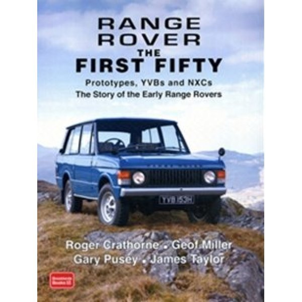 Range Rover The First Fifty door Gary Pusey en James Taylor Lost in the mists of legend